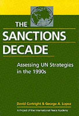 The Sanctions Decade: Assessing UN Strategies in the 1990s (Paperback)