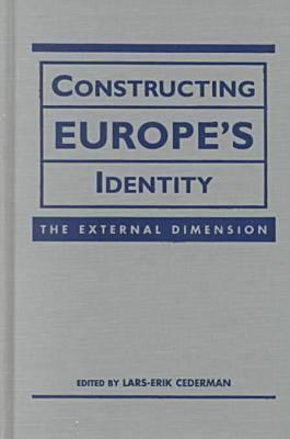 Constructing Europe's Identity: The External Dimensions (Hardback)