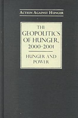 The Geopolitics of Hunger, 2000-2001: Hunger and Power (Hardback)