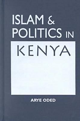 Islam and Politics in Kenya (Hardback)