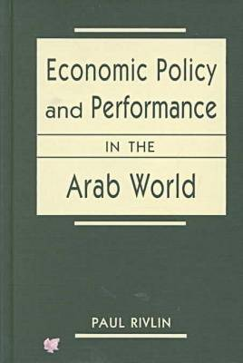 Economic Policy and Performance in the Arab World (Hardback)