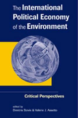 The International Political Economy of the Environment: Critical Perspectives - International Political Economy Yearbook (Paperback)
