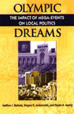 Olympic Dreams: The Impact of Mega-events on Local Politics - Explorations in Public Policy (Paperback)