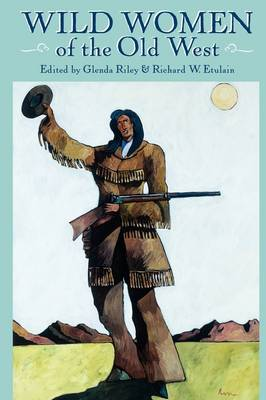 Wild Women of the Old West (Paperback)