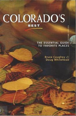 Colorado's Best: The Essential Guide to Favorite Places (Paperback)