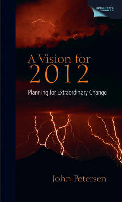A Vision for 2012: Planning for Extraordinary Change (Hardback)