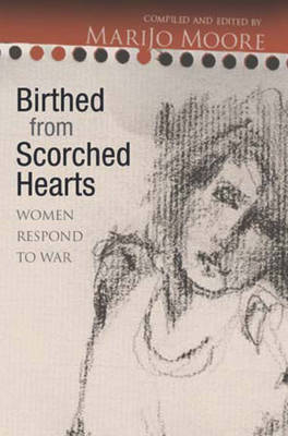 Birthed from Scorched Hearts: Women Respond to War (Paperback)