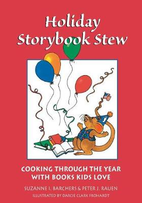 Holiday Storybook Stew: Cooking Through the Year with Books Kids Love (Paperback)