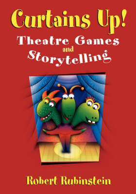 Curtains Up!: Theatre Games and Storytelling (Paperback)