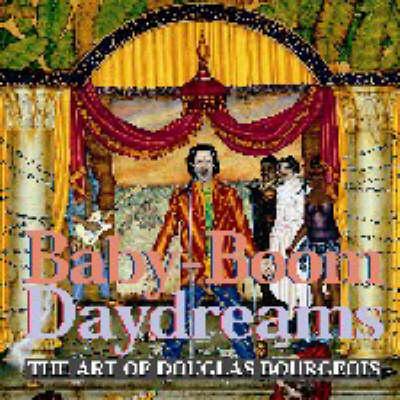 Baby-boom Dreams: The Art of Douglas Bourgeois (Hardback)