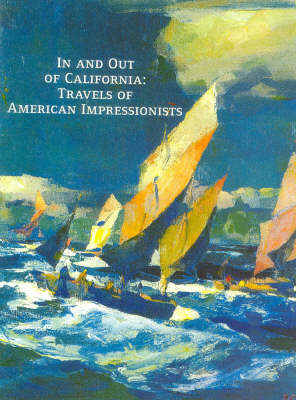 In and Out of California: Travels of American Impressionists (Hardback)