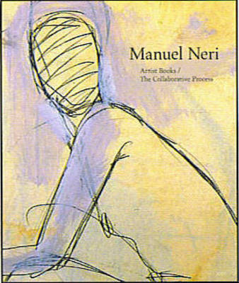 Manuel Neri: Artist Books - The Collaborative Process (Hardback)