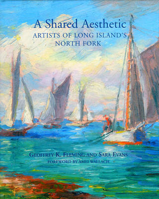 A Shared Aesthetic: Artists of Long Island's North Fork (Hardback)