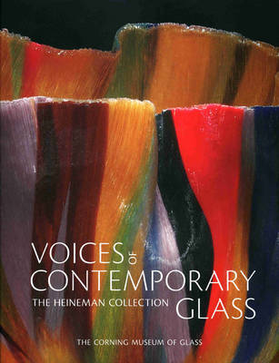 Voices of Contemporary Glass: The Heineman Collection (Hardback)