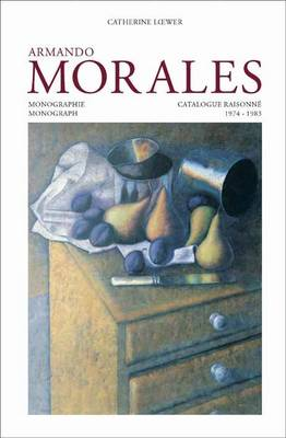 Armando Morales, Monograph and Catalogue Raisonne, 1974 - 2004