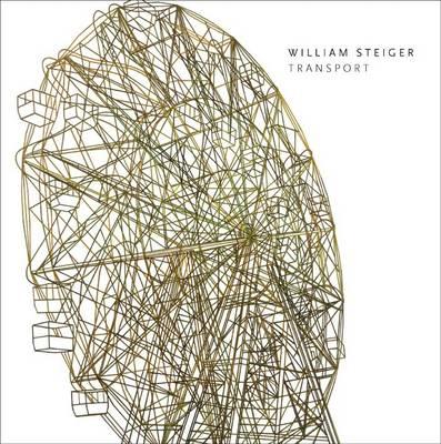 William Steiger: Transport (Hardback)