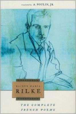 The Complete French Poems Of Rainer Maria Rilke (Paperback)