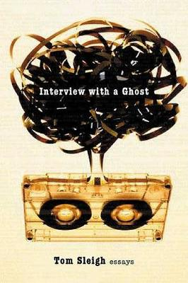Interview With A Ghost: Essays (Paperback)
