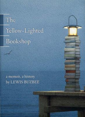 The Yellow-lighted Bookshop: A Memoir, A History (Paperback)