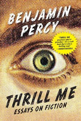 Thrill Me: Essays on Fiction (Paperback)
