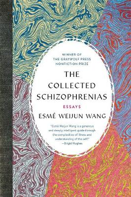 The Collected Schizophrenias: Essays (Paperback)