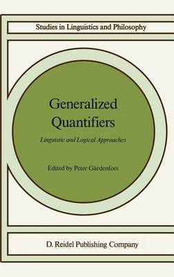 Generalized Quantifiers: Linguistic and Logical Approaches - Studies in Linguistics and Philosophy 31 (Hardback)
