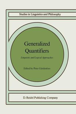 Generalized Quantifiers: Linguistic and Logical Approaches - Studies in Linguistics and Philosophy 31 (Paperback)