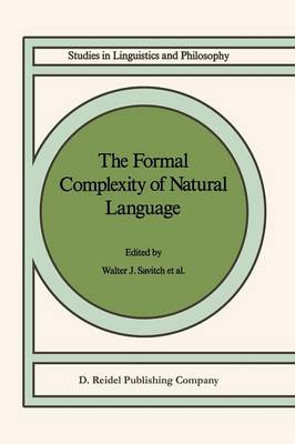 The Formal Complexity of Natural Language - Studies in Linguistics and Philosophy 33 (Paperback)