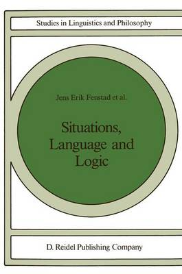 Situations, Language and Logic - Studies in Linguistics and Philosophy 34 (Paperback)