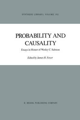 Probability and Causality: Essays in Honor of Wesley C. Salmon - Synthese Library 192 (Paperback)
