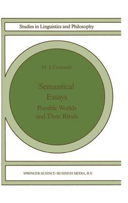 Semantical Essays: Possible Worlds and their Rivals - Studies in Linguistics and Philosophy 36 (Hardback)