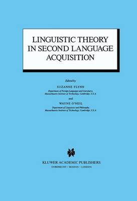 Linguistic Theory in Second Language Acquisition - Studies in Theoretical Psycholinguistics 8 (Paperback)