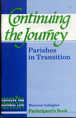 Continuing the Journey: Parishes in Transition (Paperback)