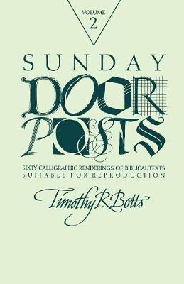 Sunday Door Posts II: Sixty Calligraphic Renderings of Biblical Texts Suitable for Reproduction (Sunday Doorposts) (Paperback)