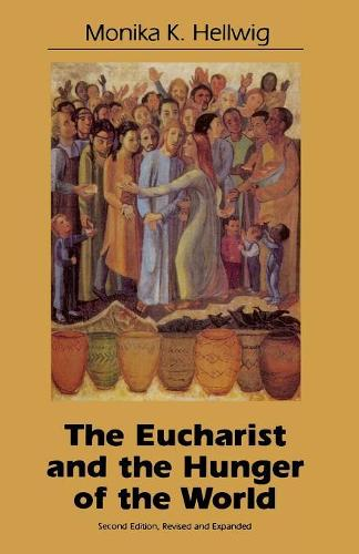 Eucharist and the Hunger of the World (Paperback)