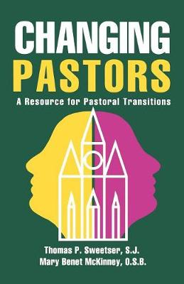 Changing Pastors: A Resource for Pastoral Transitions (Paperback)