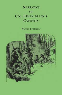 Narrative of Col. Ethan Allen's Captivity: Written by Himself (Paperback)