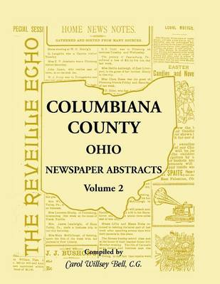 Columbiana County, Ohio Newspaper Abstracts Volume 2 (Paperback)