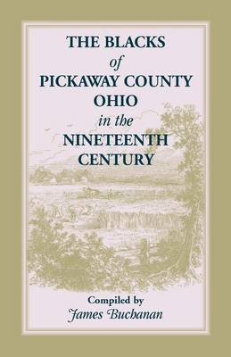 The Blacks of Pickaway County, Ohio in the Nineteenth Century (Paperback)