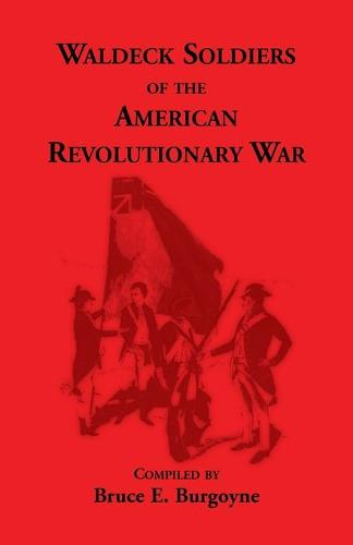 Waldeck Soldiers of the American Revolutionary War (Paperback)