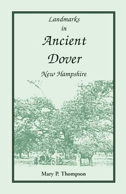 Landmarks in Ancient Dover, New Hampshire (Paperback)