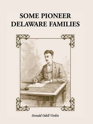 Some Pioneer Delaware Families (Paperback)