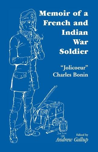 Memoir of a French and Indian War Soldier [By] Jolicoeur Charles Bonin (Paperback)