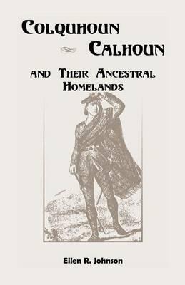 Colquhoun/Calhoun and Their Ancestral Homelands (Paperback)