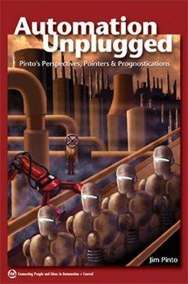 Automation Unplugged: Pintos Perspectives, Pointers, and Prognostications (Paperback)