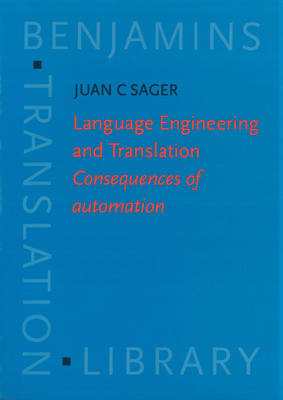 Language Engineering and Translation: Consequences of automation - Benjamins Translation Library 1 (Paperback)