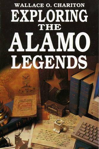 Exploring Alamo Legends (Paperback)