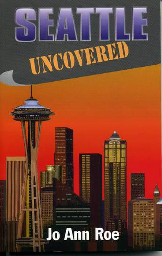 Seattle Uncovered (Paperback)