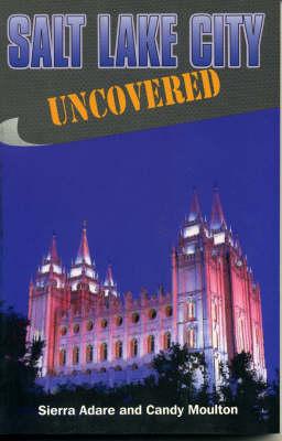 Salt Lake City Uncovered (Paperback)