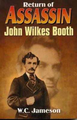 The Return of Assassin John Wilkes Booth (Paperback)